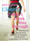 Clearly, I Didn&#39;t Think This Through (eBook): The Story of One Tall Girl&#39;s Impulsive, Ill-Conceived, and Borderline Irresponsible Life Decisions